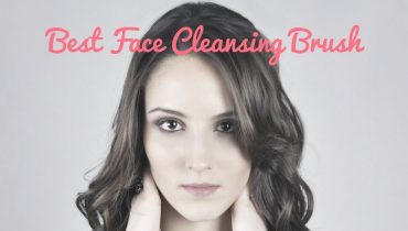 best face cleansing brush reviews